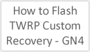 Image Title: How to Flash TWRP Custom Recovery - GN4