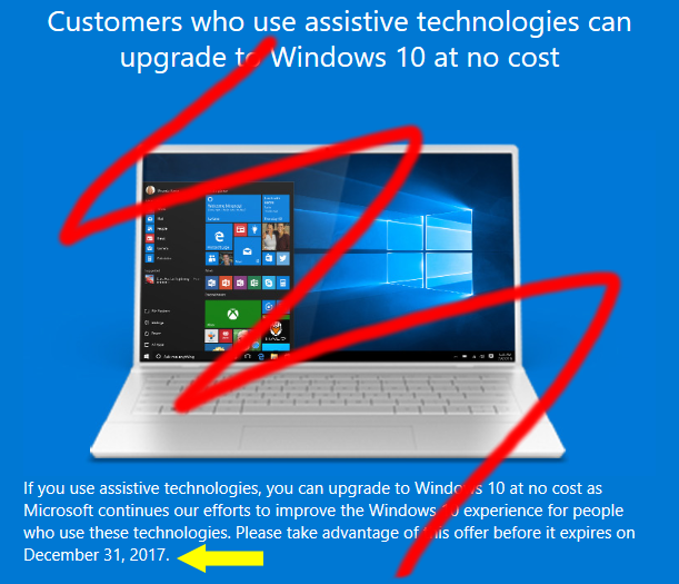 Customers who use assistive technologies can upgrade to Windows 10 at no cost (offer at Microsoft)