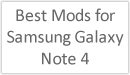 Description - Best Mods for the Samsung Galaxy Note 4
